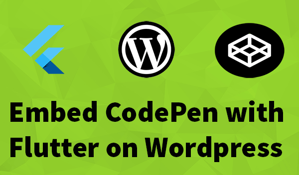 Embed CodePen with Flutter on your website_600-min